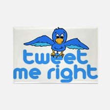 Tweet Me Right Rectangle Magnet