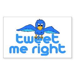 Tweet Me Right Sticker (Rectangle 50 pk)