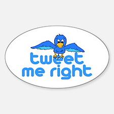Tweet Me Right Sticker (Oval)