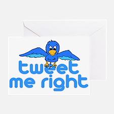 Tweet Me Right Greeting Card