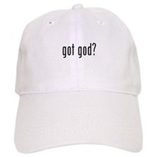 Got God? Baseball Cap