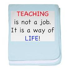 Teaching is Life baby blanket
