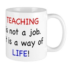 Teaching is Life Mug