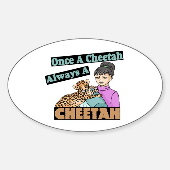 Once A Cheetah Sticker (Oval)