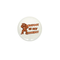 Bigfoot Is My Homeboy Mini Button (10 pack)