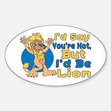 I'd Be Lion Sticker (Oval)
