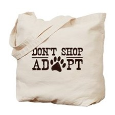 Don't Shop Adopt Tote Bag