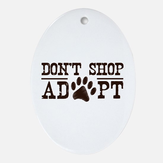 Don't Shop Adopt Ornament (Oval)