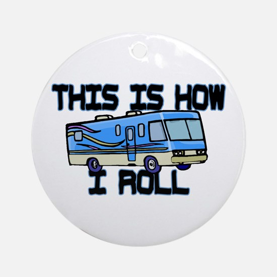 How I Roll RV Ornament (Round)