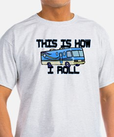 How I Roll RV T-Shirt