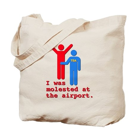 I Was Molested At The Airport Tote Bag