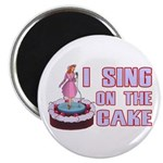 I Sing On The Cake Magnet