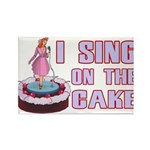 I Sing On The Cake Rectangle Magnet (100 pack)