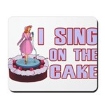 I Sing On The Cake Mousepad