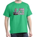 I Sing On The Cake Dark T-Shirt