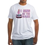 I Sing On The Cake Fitted T-Shirt