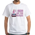 I Sing On The Cake White T-Shirt