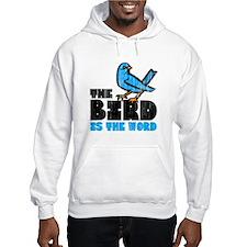 The Bird is the Word Hoodie