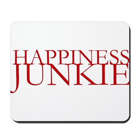 Happiness Junkie Mousepad