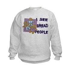 I See Bread People Sweatshirt