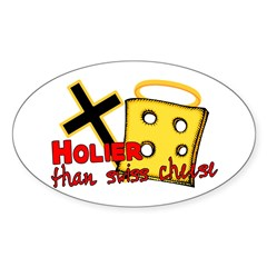 Holier Than Swiss Cheese Sticker (Oval)