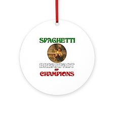 Spaghetti Breakfast of Champions Ornament (Round)