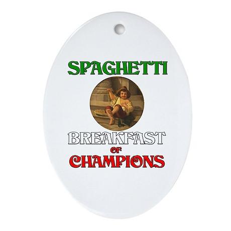 Spaghetti Breakfast of Champions Oval Ornament