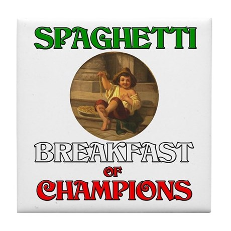 Spaghetti Breakfast of Champions Tile Coaster