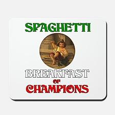 Spaghetti Breakfast of Champions Mousepad