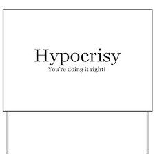 Hypocrisy Yard Sign