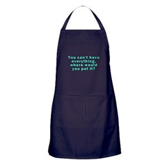 You Can't Have Everything Apron (dark)