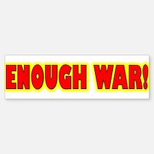 Enough War bumper sticker