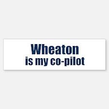 Wheaton is my co-pilot Bumper Bumper Bumper Sticker