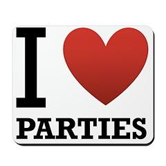 I Love Parties Mousepad