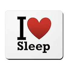 I Love Sleep Mousepad