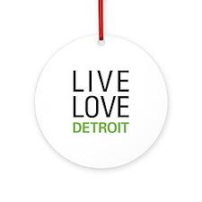 Live Love Detroit Ornament (Round)