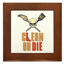 Clean Or Die Framed Tile