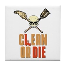 Clean Or Die Tile Coaster