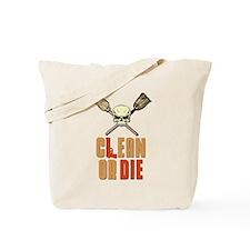 Clean Or Die Tote Bag
