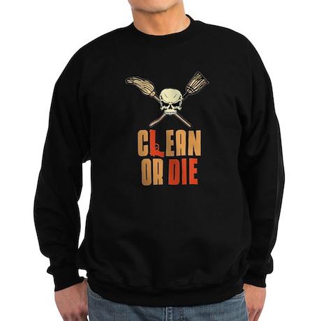 Clean Or Die Sweatshirt (dark)