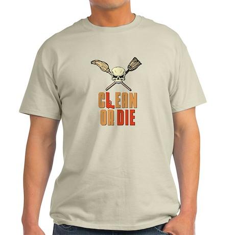 Clean Or Die Light T-Shirt