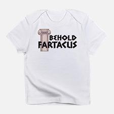 BEHOLD FARTACUS Infant T-Shirt