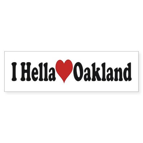 I Hella (Heart) Oakland Bumper Sticker