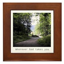 Where God Takes You Framed Tile