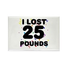 I Lost 25 Pounds! Rectangle Magnet