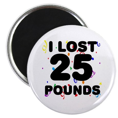 I Lost 25 Pounds! Magnet