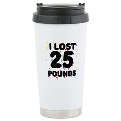 I Lost 25 Pounds! Stainless Steel Travel Mug