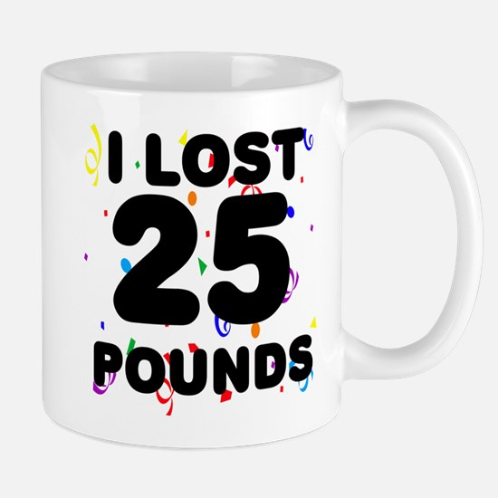 I Lost 25 Pounds! Mug