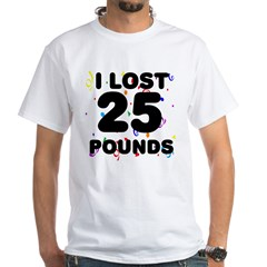 I Lost 25 Pounds! Shirt