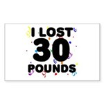 I Lost 30 Pounds! Sticker (Rectangle)